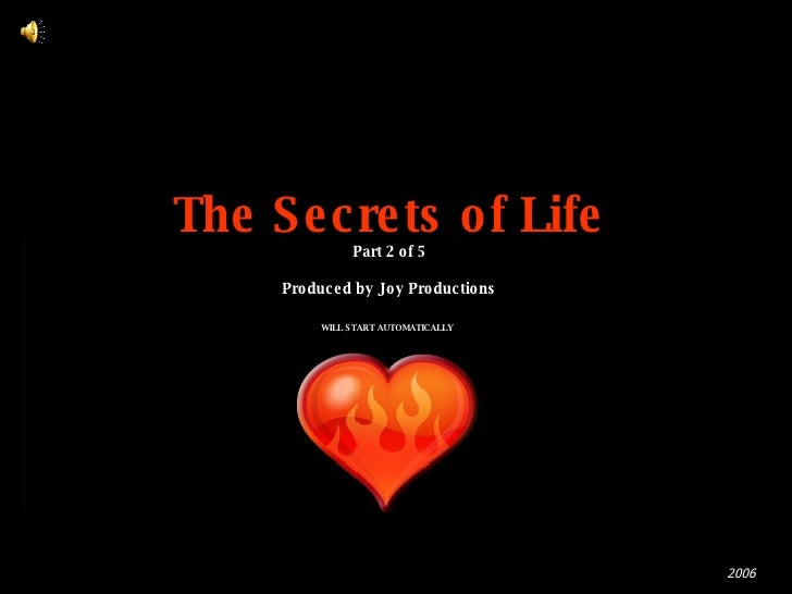 The Secrets of Life Part 2 of 5 Produced by Joy Productions WILL START AUTOMATICALLY   2006