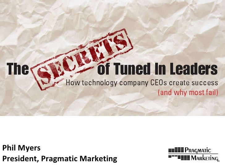 Phil Myers President, Pragmatic Marketing