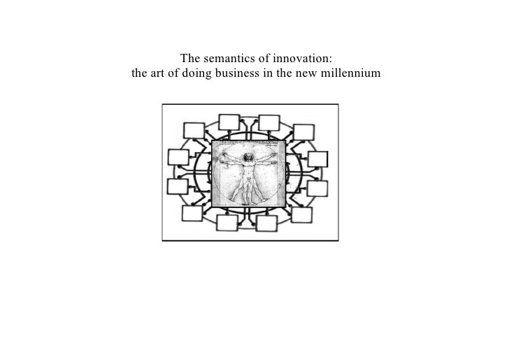 The semantics of innovation: the art of doing business in the new millennium