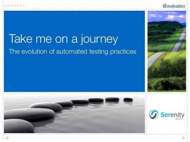 @wakaleo The evolution of automated testing practices Take me on a journey @wakaleo