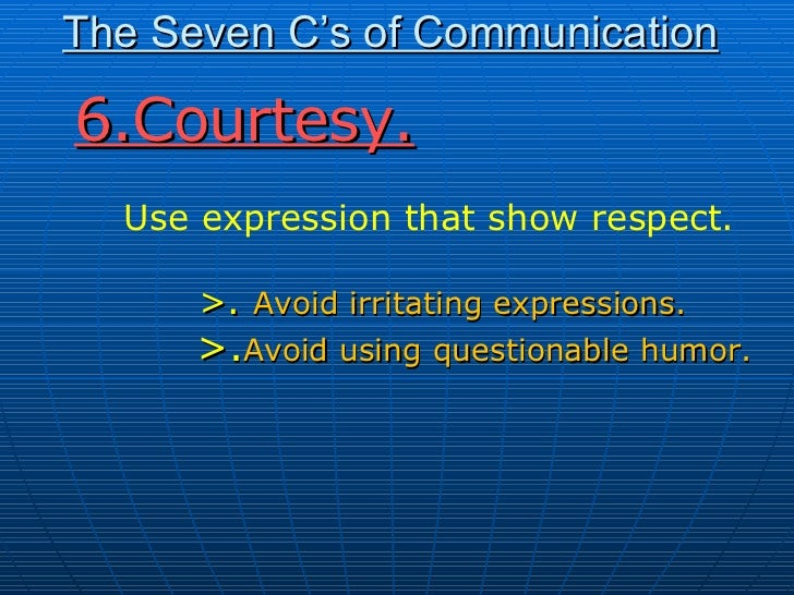 6 cs of communication Six cs of communication six cs of communication compose the business letter (in proper business letter format) based on the information for the scenario noted below.