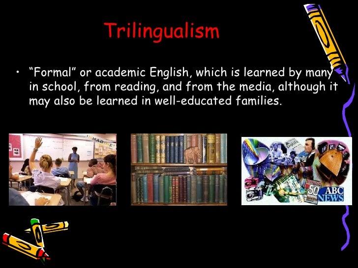 trilingualism english language and baker Multilingualism and education  regarding trilingualism  baker, c (2011) foundations of bilingual education and bilingualism.