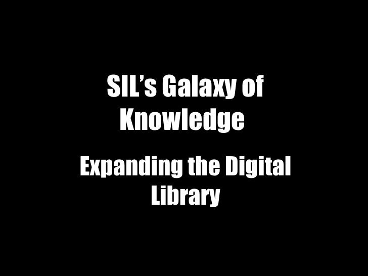 SIL's Galaxy of Knowledge   Expanding the Digital Library