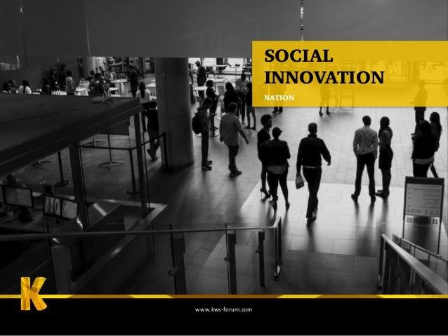SOCIAL INNOVATION NATION www.kws-‐forum.com