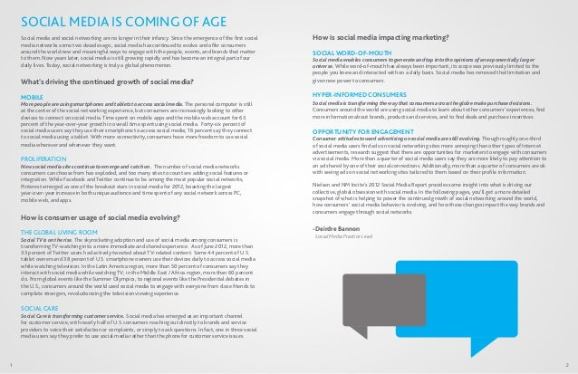 SOCIAL MEDIA IS COMING OF AGE    Social media and social networking are no longer in their infancy. Since the emergence of...