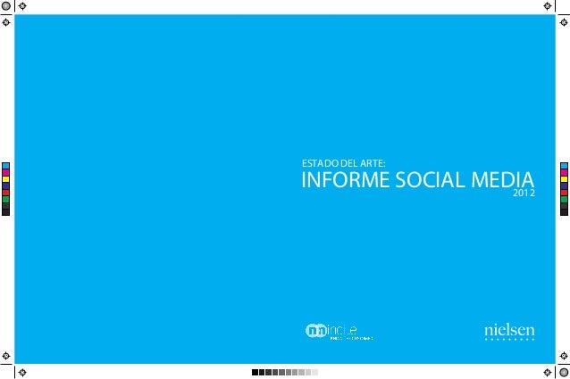 ESTADO DEL ARTE:      INFORME SOCIAL MEDIA C M YCMMYCY                        2012CMY K