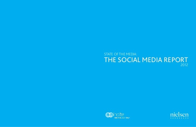 THE SOCIAL MEDIA REPORT STATE OF THE MEDIA: 2012