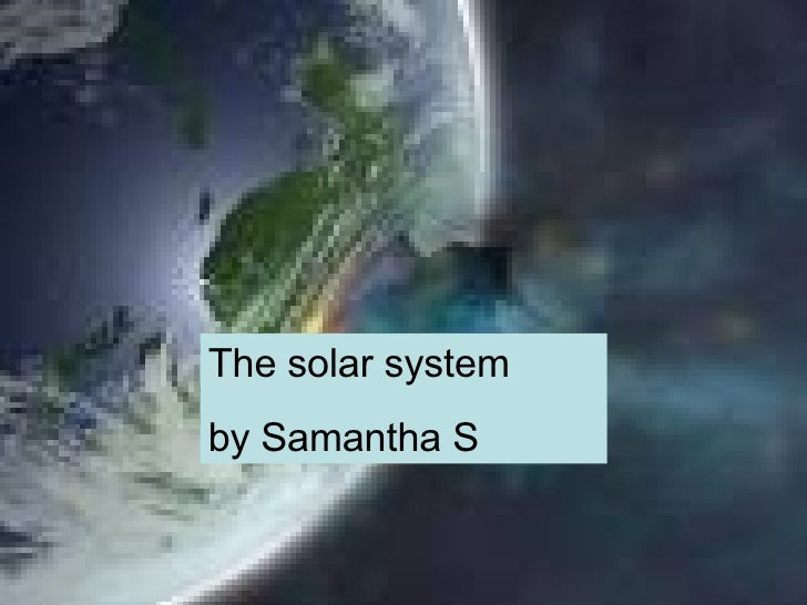 The solar system  by Samantha S