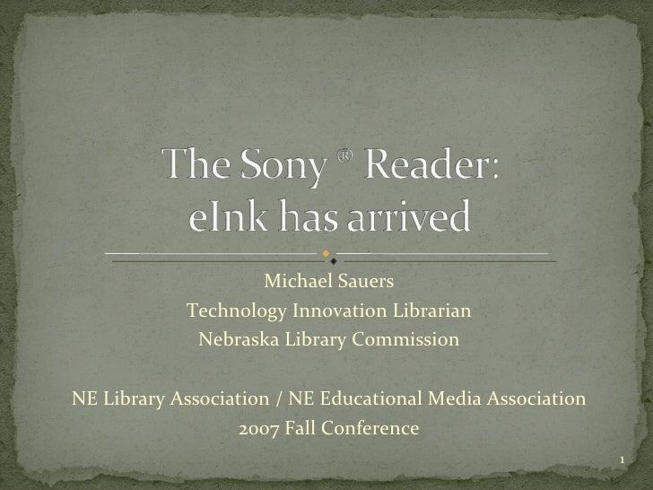 Michael Sauers Technology Innovation Librarian Nebraska Library Commission NE Library Association / NE Educational Media A...