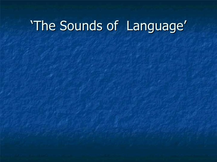 'The Sounds of  Language'
