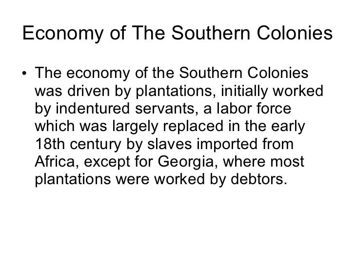 economy around typically the the southern area of colonies