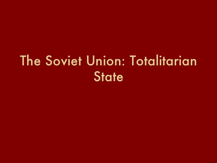 The Soviet Union Totalitarian State