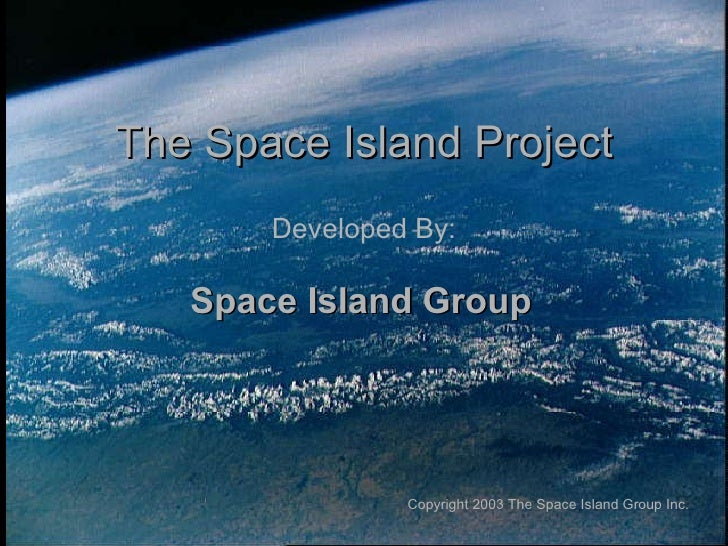 The Space Island Project Copyright 2003 The Space Island Group Inc. Developed By: Space Island Group