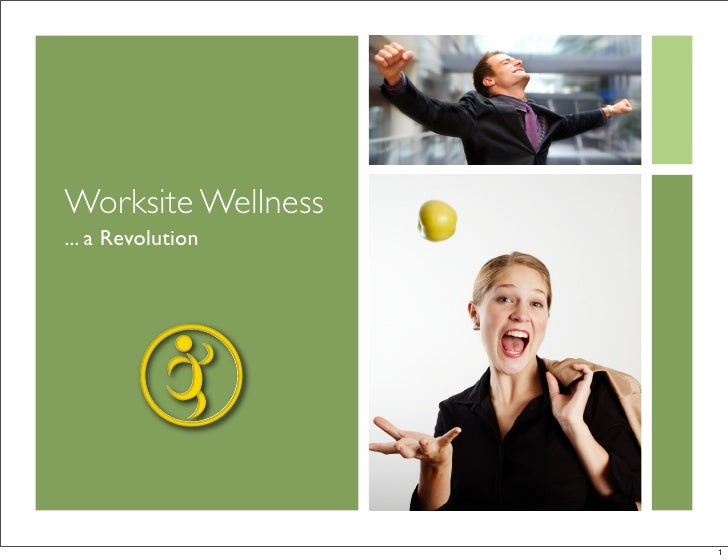 Worksite Wellness ... a Revolution                         1
