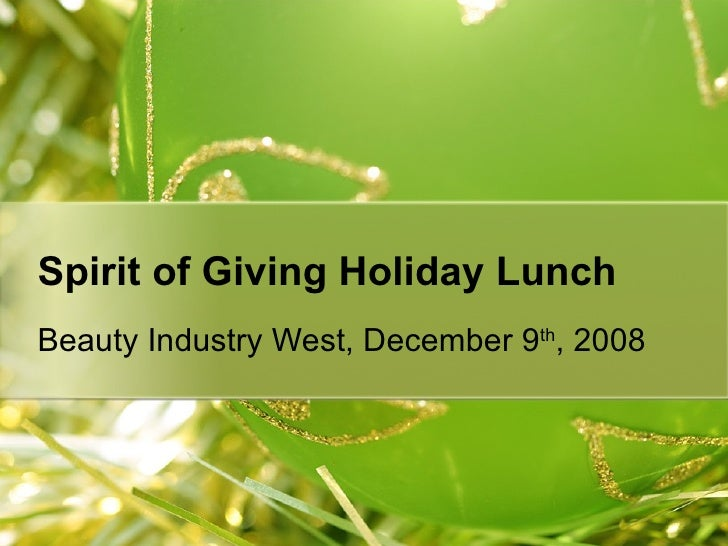 Spirit of Giving Holiday Lunch Beauty Industry West, December 9 th , 2008