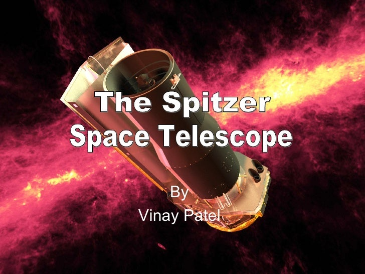 By Vinay Patel The Spitzer Space Telescope