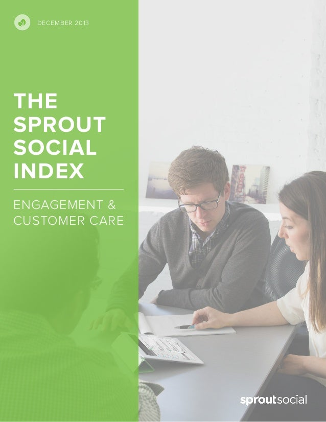 DECEMBER 2013  THE SPROUT SOCIAL INDEX ENGAGEMENT & CUSTOMER CARE