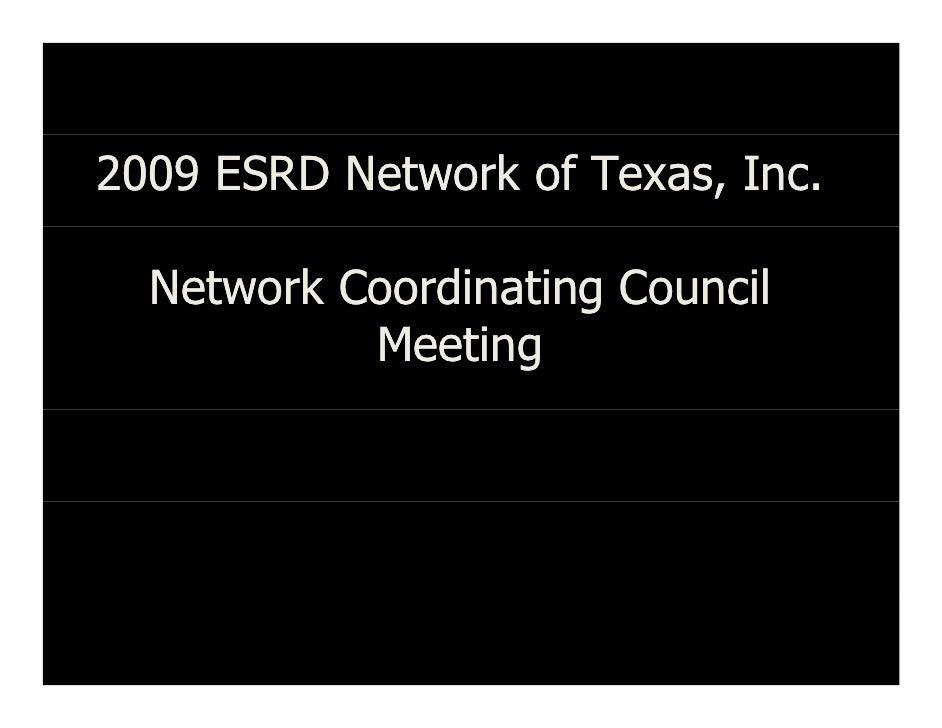 2009 ESRD Network of Texas, Inc.    Network Coordinating Council            Meeting