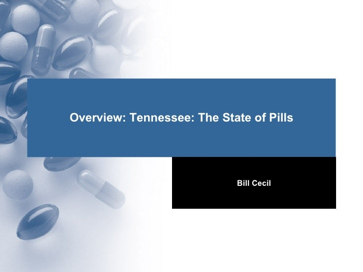 Overview: Tennessee: The State of Pills Bill Cecil