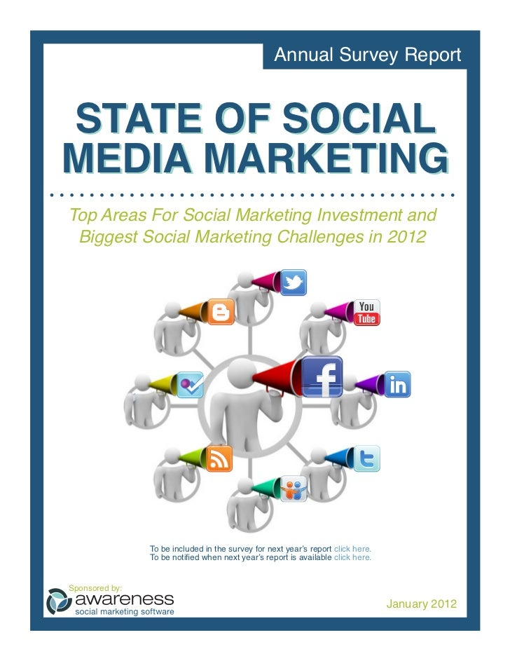 Annual Survey ReportSTATE OF SOCIALMEDIA MARKETINGTop Areas For Social Marketing Investment and Biggest Social Marketing C...