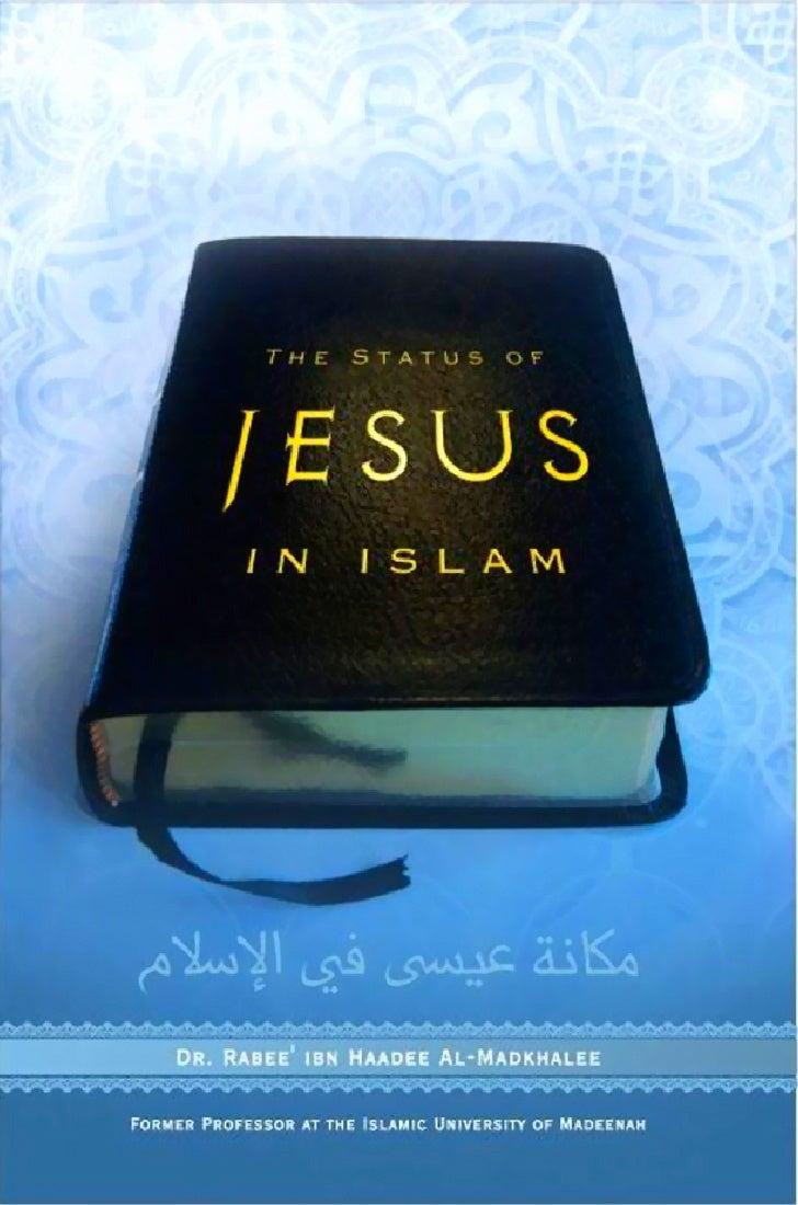 The Status ofJesus in Islaam Written By Dr. Rabee' bin  Haadee al-Madkhalee            Translated by          isma'eel ala...