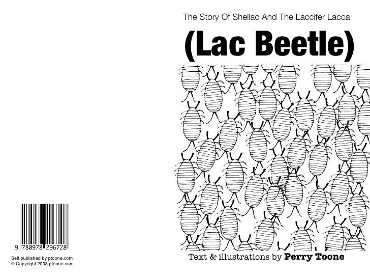 The Story Of Shellac And The Laccifer Lacca                                   (Lac Beetle)     Self published by ptoone.co...