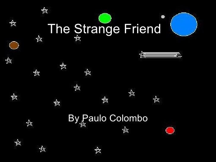 By Paulo Colombo The Strange Friend