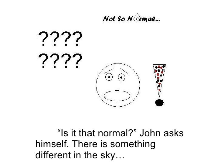 """""""Is it that normal?"""" John asks himself. There is something different in the sky…"""