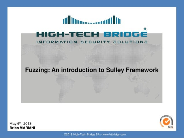 ©2013 High-Tech Bridge SA – www.htbridge.comFuzzing: An introduction to Sulley FrameworkMay 6th, 2013Brian MARIANI