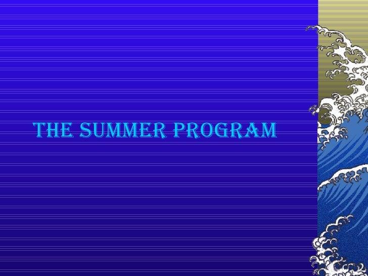 The summer program