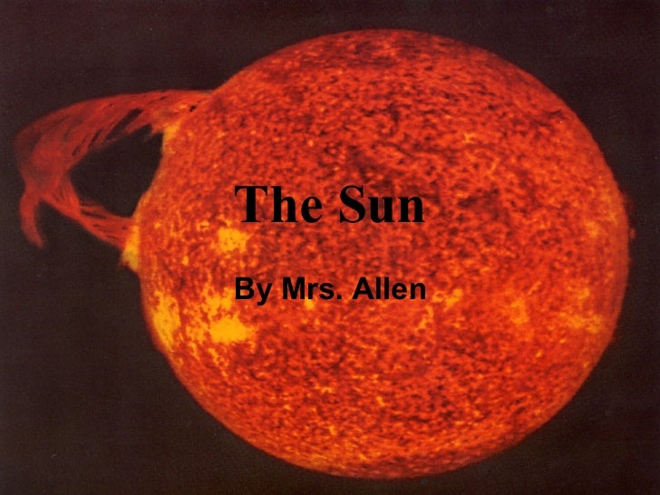 The Sun By Mrs. Allen