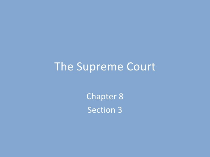 The Supreme Court Chapter 8 Section 3