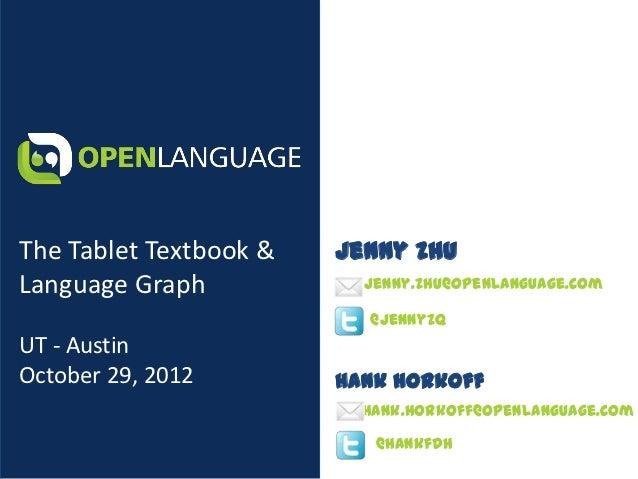 The Tablet Textbook &   Jenny ZhuLanguage Graph            jenny.zhu@openlanguage.com                          @jennyzqUT ...