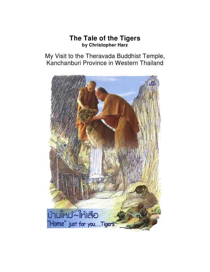 The Tale of the Tigers             by Christopher Harz  My Visit to the Theravada Buddhist Temple, Kanchanburi Province in...