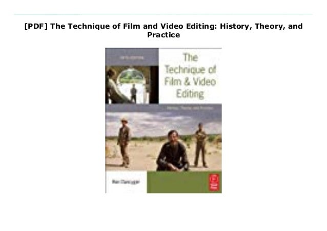 and Practice The Technique of Film and Video Editing History Theory