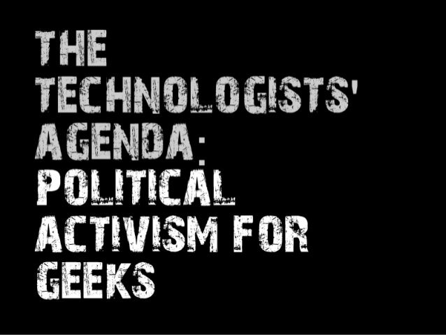 The Technologists' Agenda: Political Activism for Geeks