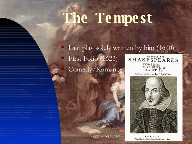 the tempest by william shakespeare as a romance Free essay: william shakespeare: the tempest how is fate used by shakespeare, in the tempest, to change and control the range of characters, using prospero's.