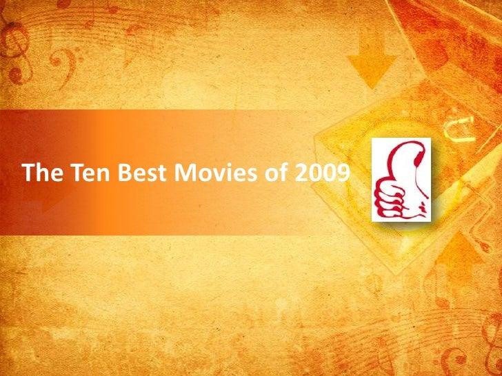 The Ten Best Movies of 2009<br />