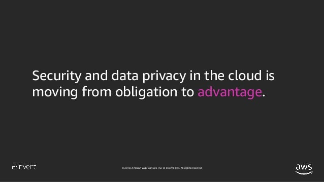 © 2018, Amazon Web Services, Inc. or its affiliates. All rights reserved. Multiple forces are impacting cloud security The...