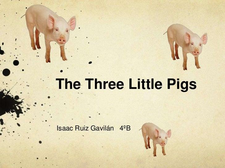 The Three Little PigsIsaac Ruiz Gavilán 4ºB