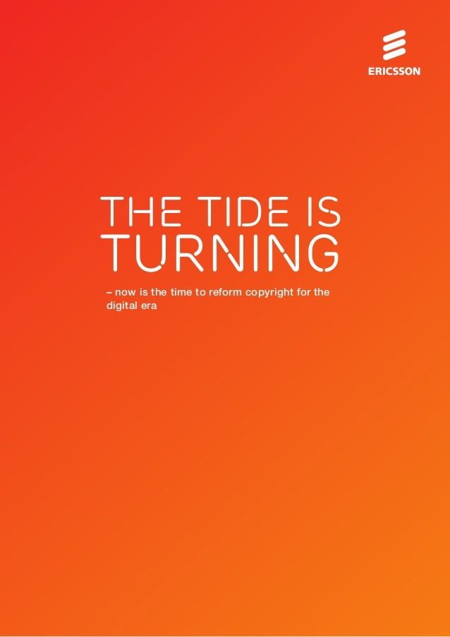 The tide isturning– now is the time to reform copyright for thedigital era
