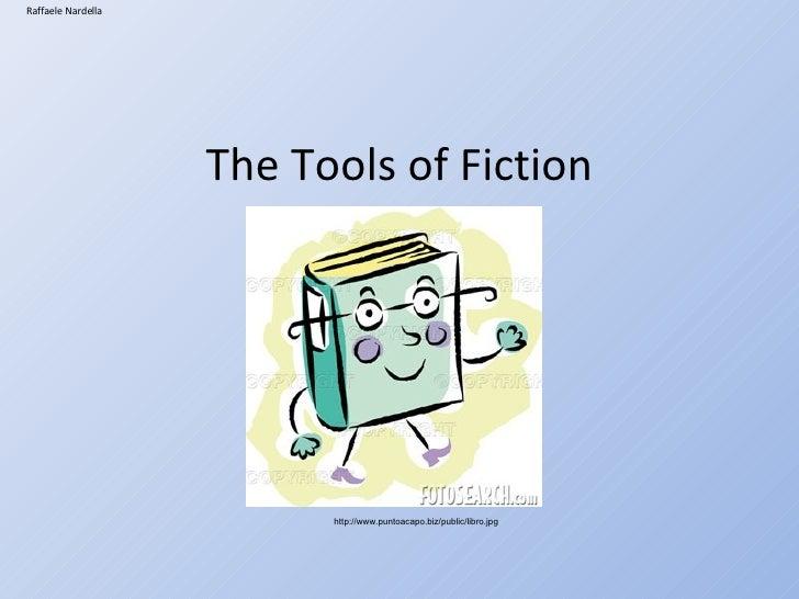 The Tools of Fiction Raffaele Nardella http://www.puntoacapo.biz/public/libro.jpg