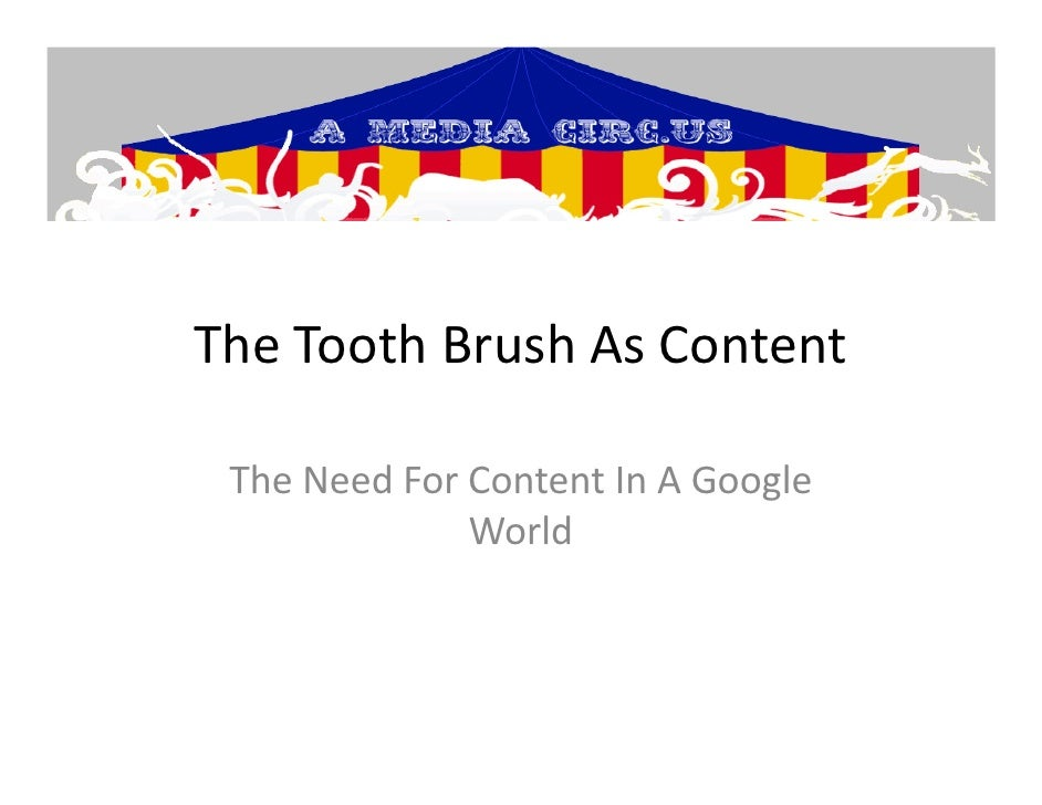 The Tooth Brush As Content   The Need For Content In A Google               World