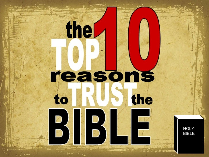 the TOP 10 reasons to TRUST the BIBLE HOLY BIBLE