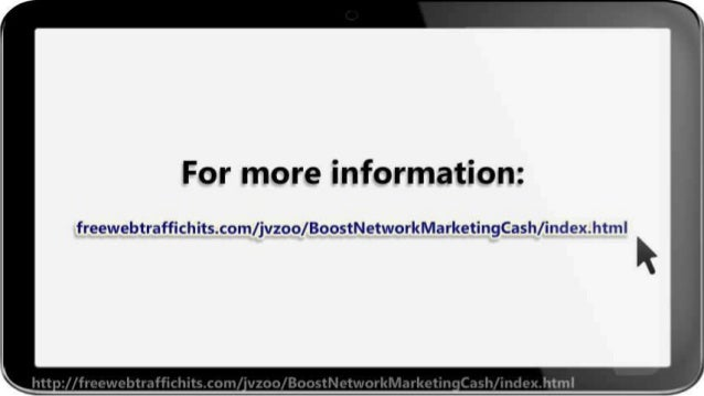 For more information:   freewebtraffichits. com/ jvzoo/ BoostNetworkMarketingCash/ index. html _    =4rma-at »