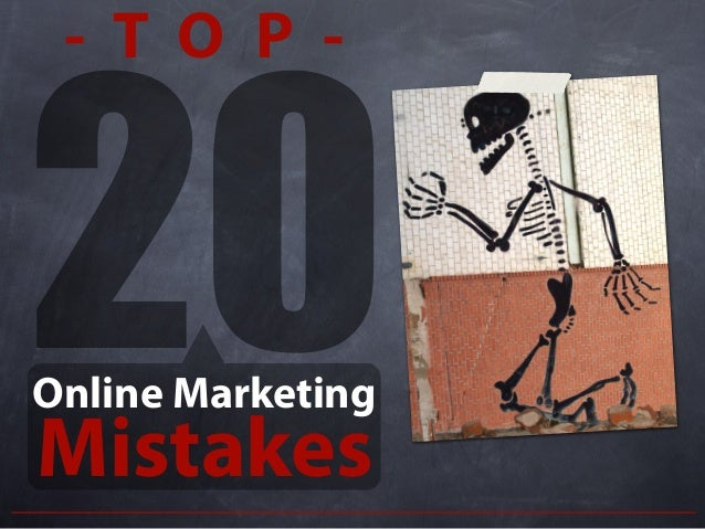20 - T O P - Mistakes Online Marketing