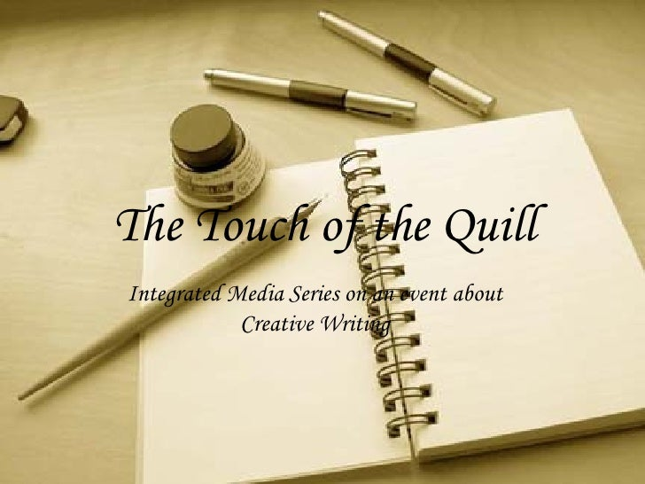 The Touch of the Quill Integrated Media Series on an event about Creative Writing