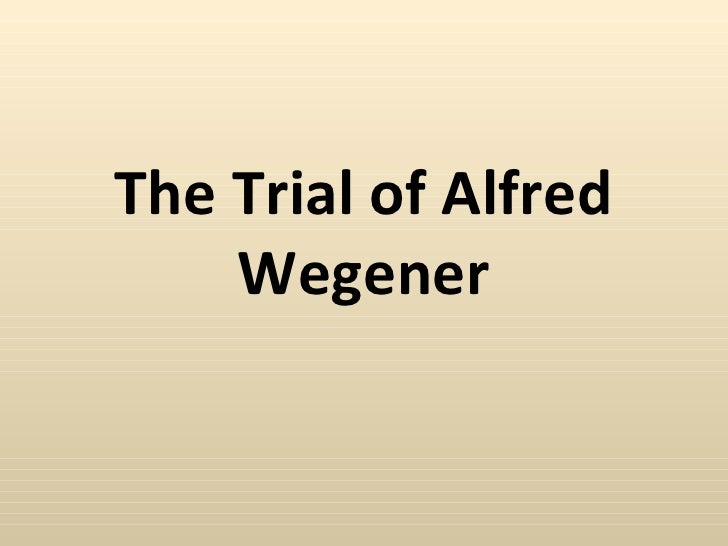 The Trial of Alfred Wegener