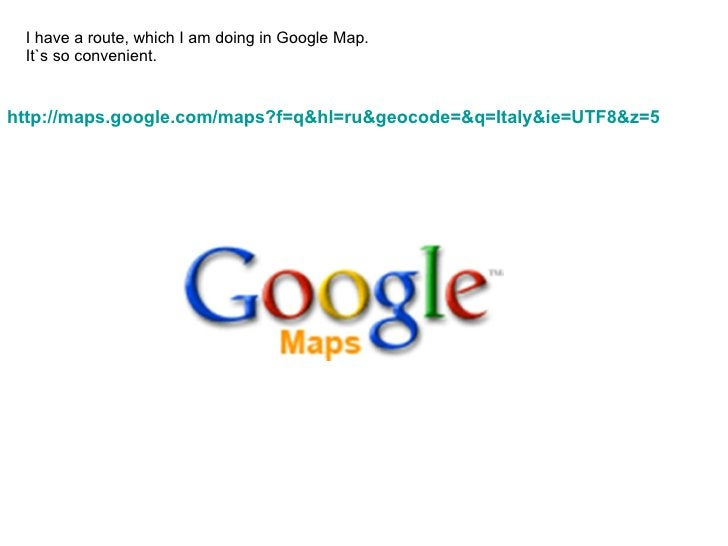I have a route, which I am doing in Google Map.  It`s so convenient.   http://maps.google.com/maps?f=q&hl=ru&geocode=&q=It...