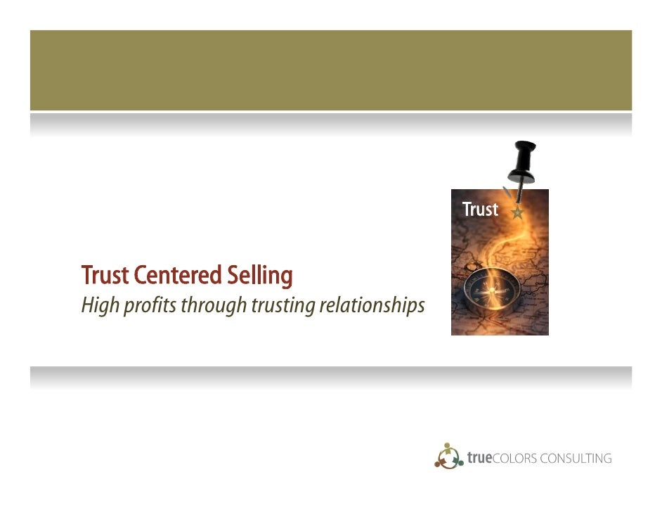 Trust   Trust Centered Selling High profits through trusting relationships